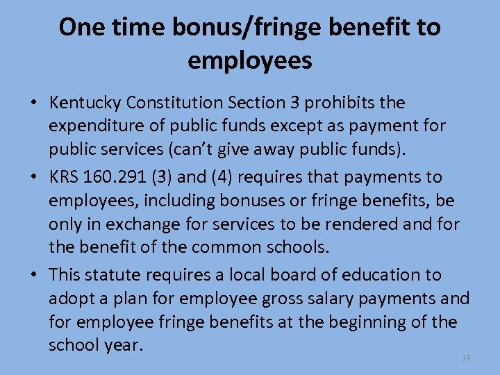 One time bonus/fringe benefit to employees • Kentucky Constitution Section 3 prohibits the expenditure
