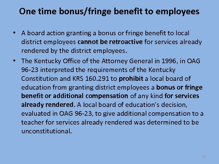 One time bonus/fringe benefit to employees • A board action granting a bonus or