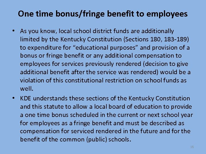 One time bonus/fringe benefit to employees • As you know, local school district funds