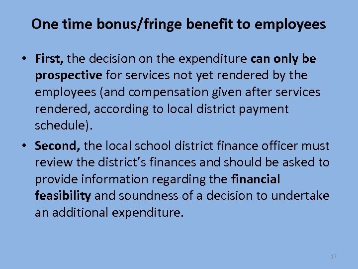 One time bonus/fringe benefit to employees • First, the decision on the expenditure can
