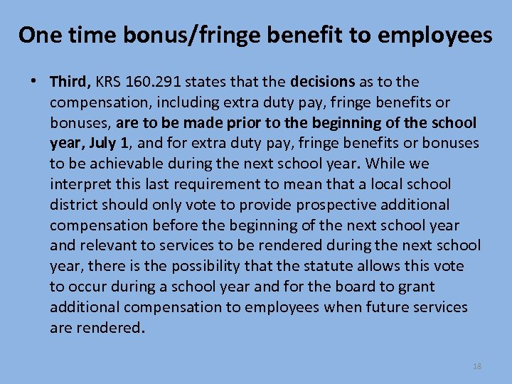 One time bonus/fringe benefit to employees • Third, KRS 160. 291 states that the