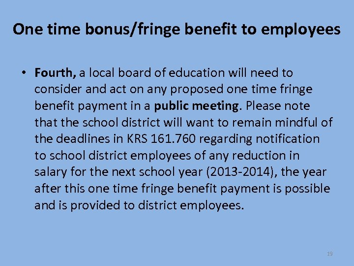 One time bonus/fringe benefit to employees • Fourth, a local board of education will