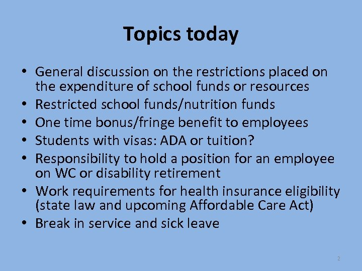 Topics today • General discussion on the restrictions placed on the expenditure of school