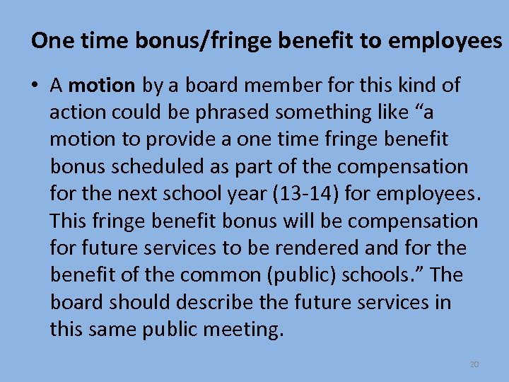 One time bonus/fringe benefit to employees • A motion by a board member for