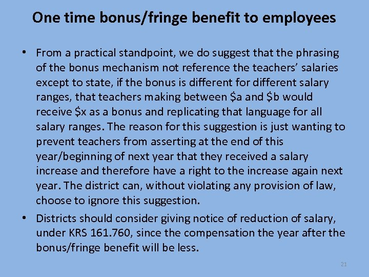 One time bonus/fringe benefit to employees • From a practical standpoint, we do suggest