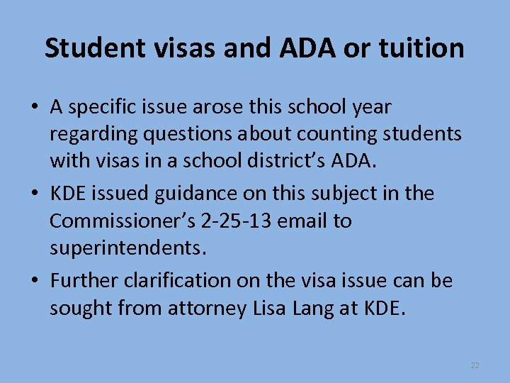 Student visas and ADA or tuition • A specific issue arose this school year