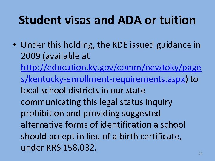 Student visas and ADA or tuition • Under this holding, the KDE issued guidance