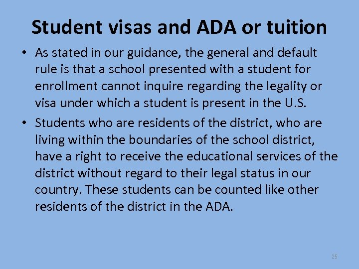 Student visas and ADA or tuition • As stated in our guidance, the general
