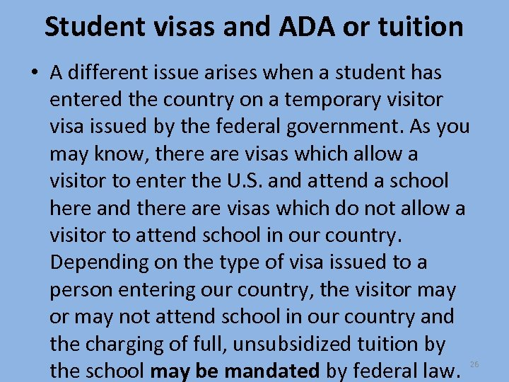 Student visas and ADA or tuition • A different issue arises when a student