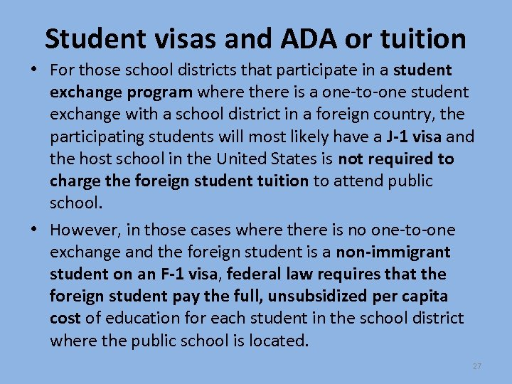 Student visas and ADA or tuition • For those school districts that participate in