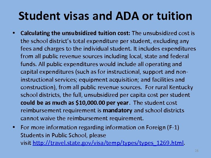 Student visas and ADA or tuition • Calculating the unsubsidized tuition cost: The unsubsidized
