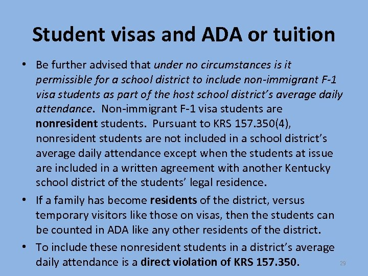 Student visas and ADA or tuition • Be further advised that under no circumstances