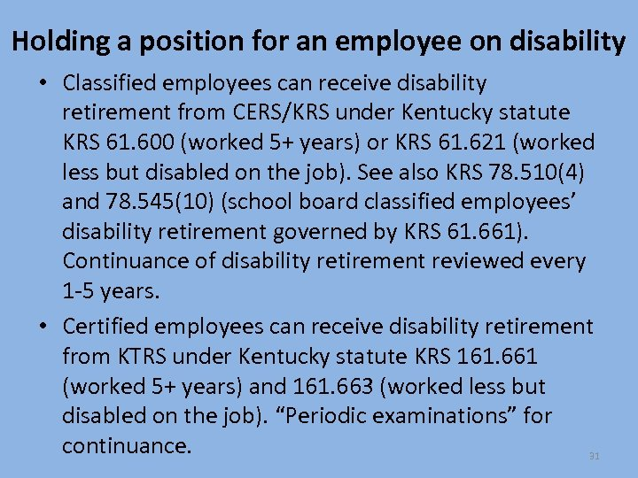 Holding a position for an employee on disability • Classified employees can receive disability