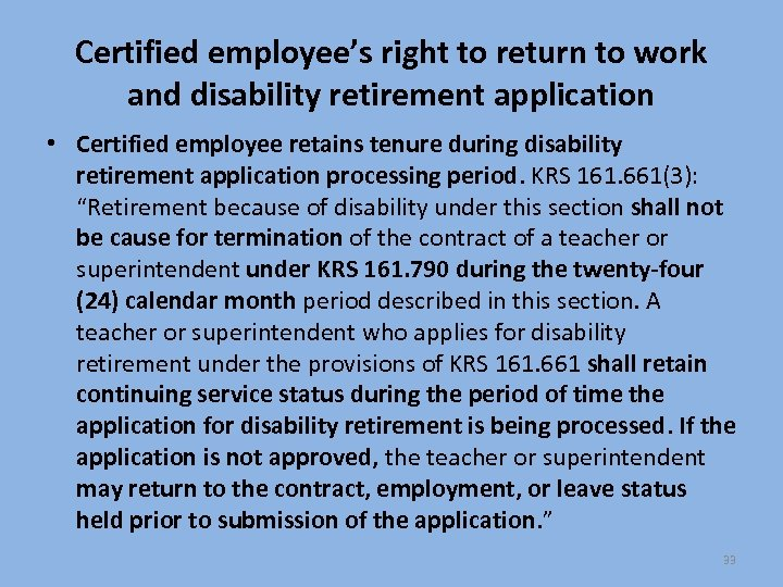 Certified employee's right to return to work and disability retirement application • Certified employee