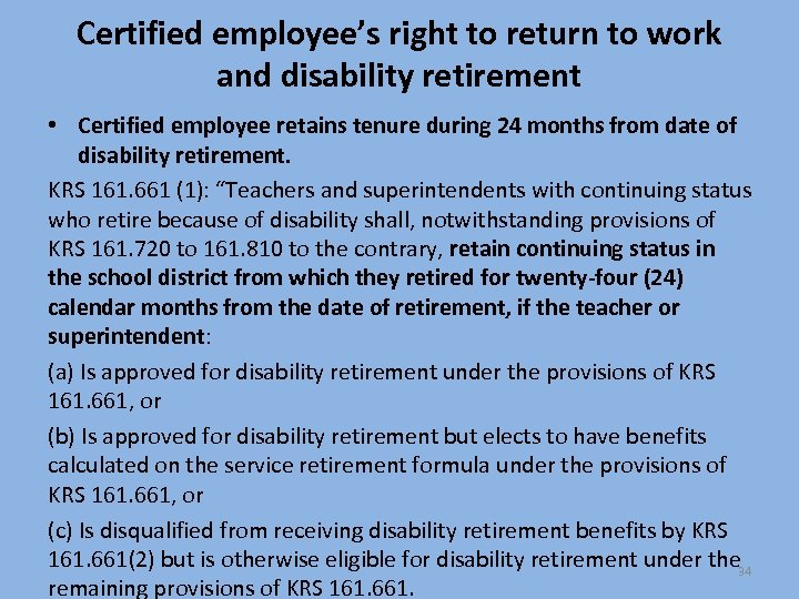 Certified employee's right to return to work and disability retirement • Certified employee retains