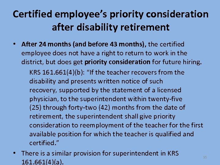 Certified employee's priority consideration after disability retirement • After 24 months (and before 43