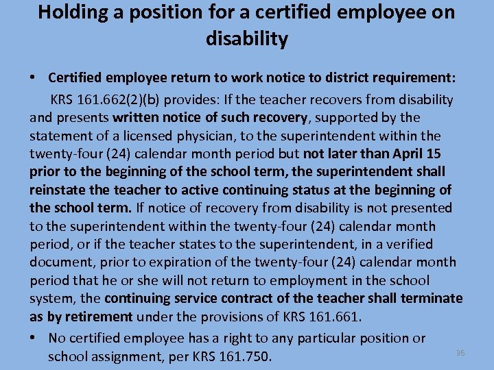 Holding a position for a certified employee on disability • Certified employee return to