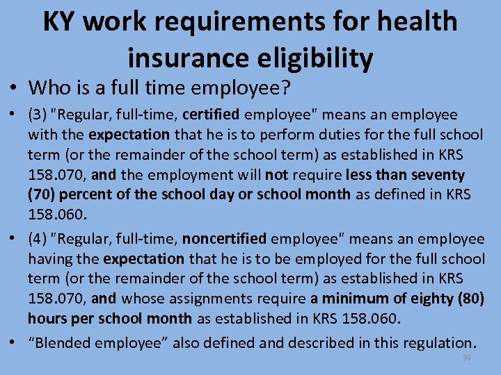 KY work requirements for health insurance eligibility • Who is a full time employee?