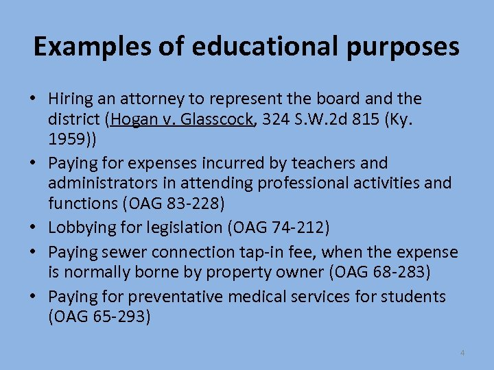 Examples of educational purposes • Hiring an attorney to represent the board and the