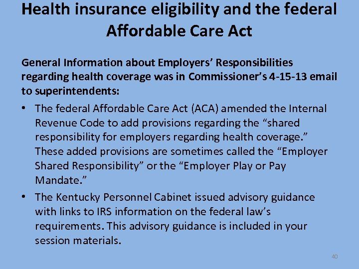 Health insurance eligibility and the federal Affordable Care Act General Information about Employers' Responsibilities
