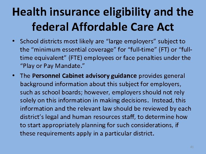 Health insurance eligibility and the federal Affordable Care Act • School districts most likely