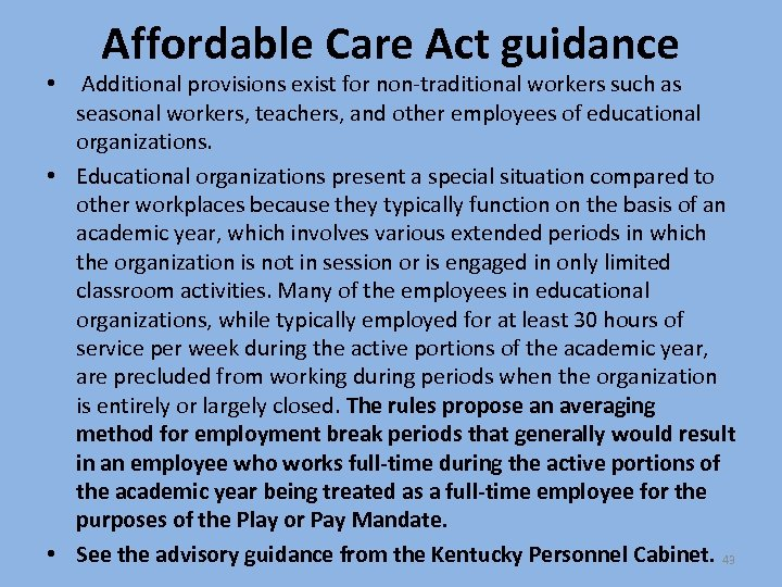 Affordable Care Act guidance • Additional provisions exist for non-traditional workers such as seasonal