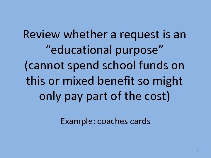 """Review whether a request is an """"educational purpose"""" (cannot spend school funds on this"""