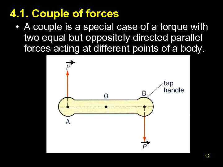 4. 1. Couple of forces • A couple is a special case of a