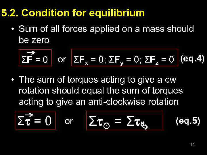 5. 2. Condition for equilibrium • Sum of all forces applied on a mass
