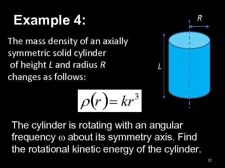 Example 4: The mass density of an axially symmetric solid cylinder of height L