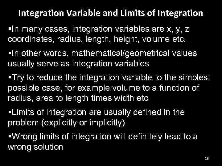 Integration Variable and Limits of Integration §In many cases, integration variables are x, y,