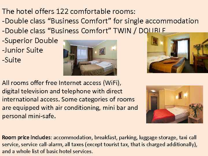 """The hotel offers 122 comfortable rooms: -Double class """"Business Comfort"""" for single accommodation -Double"""