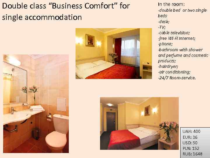 """Double class """"Business Comfort"""" for single accommodation In the room: -double bed or two"""
