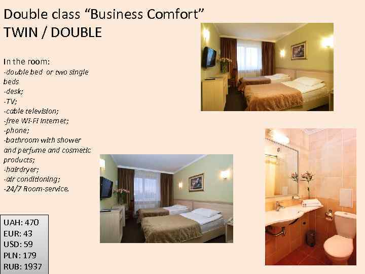 """Double class """"Business Comfort"""" TWIN / DOUBLE In the room: -double bed or two"""