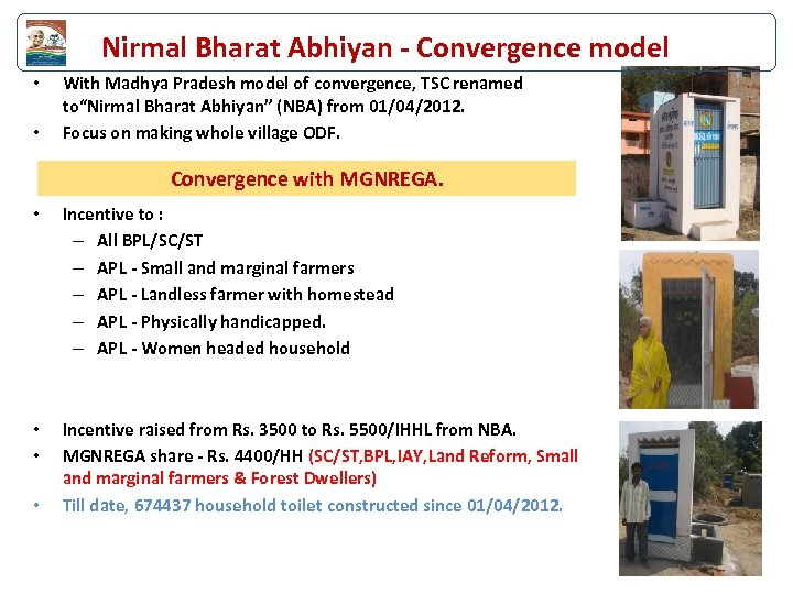 Nirmal Bharat Abhiyan - Convergence model • • With Madhya Pradesh model of convergence,