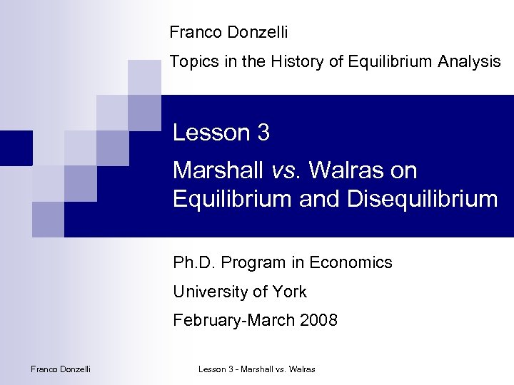 Franco Donzelli Topics in the History of Equilibrium Analysis Lesson 3 Marshall vs. Walras