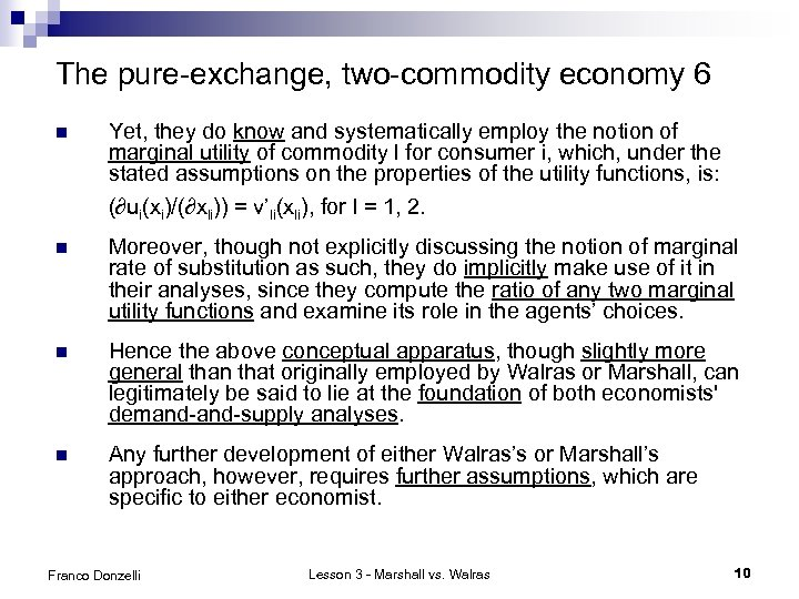 The pure-exchange, two-commodity economy 6 n Yet, they do know and systematically employ the