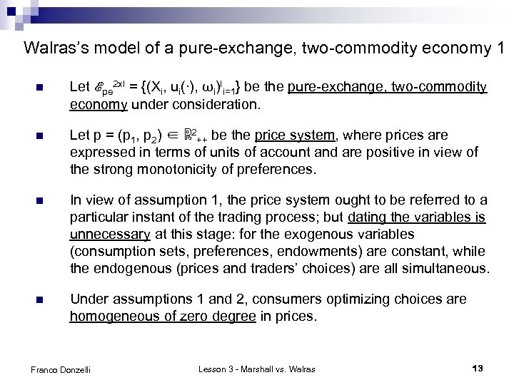 Walras's model of a pure-exchange, two-commodity economy 1 n Let ℰpe 2 x. I