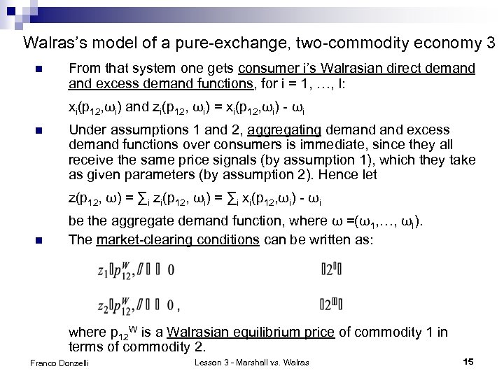 Walras's model of a pure-exchange, two-commodity economy 3 n From that system one gets