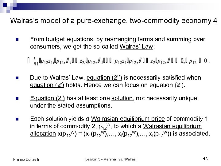 Walras's model of a pure-exchange, two-commodity economy 4 n From budget equations, by rearranging