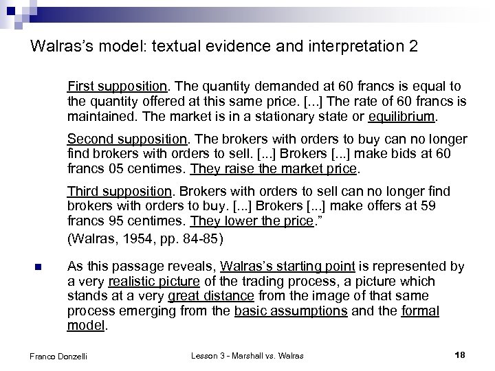 Walras's model: textual evidence and interpretation 2 First supposition. The quantity demanded at 60