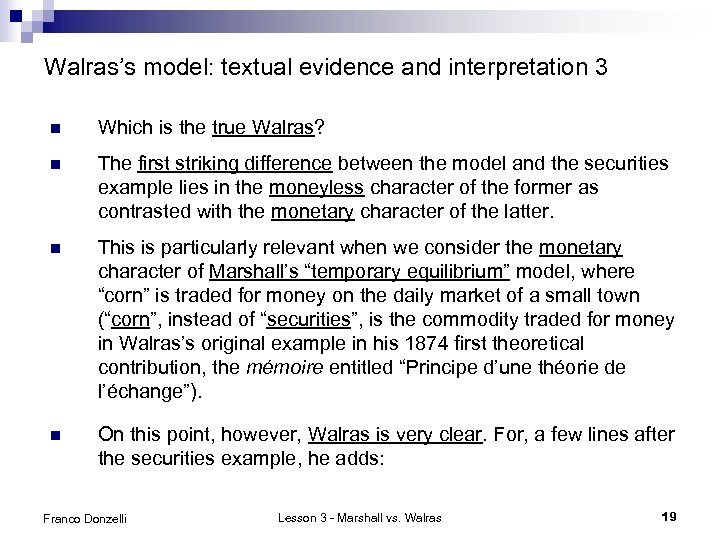 Walras's model: textual evidence and interpretation 3 n Which is the true Walras? n
