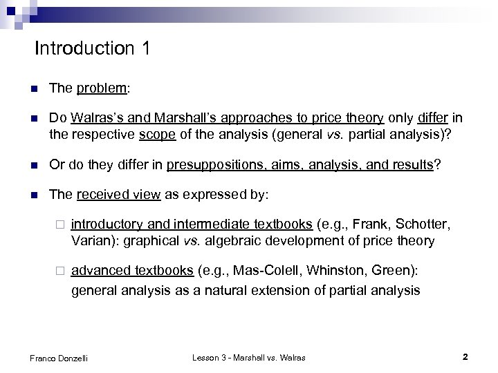 Introduction 1 n The problem: n Do Walras's and Marshall's approaches to price theory