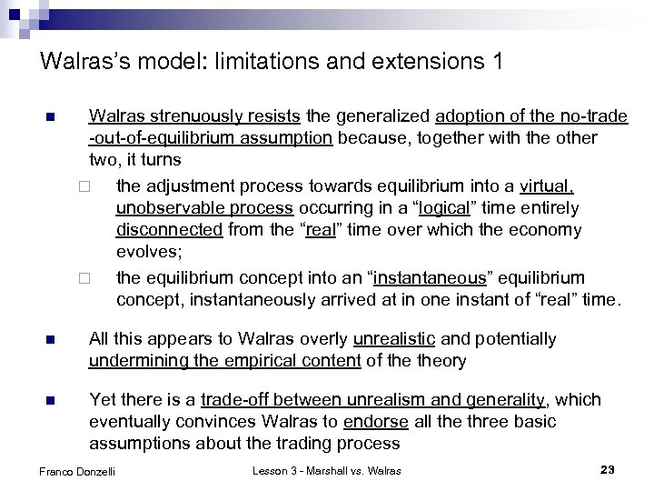 Walras's model: limitations and extensions 1 n Walras strenuously resists the generalized adoption of