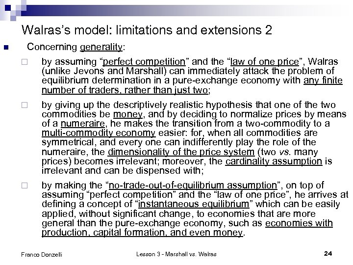 """Walras's model: limitations and extensions 2 n Concerning generality: ¨ by assuming """"perfect competition"""""""