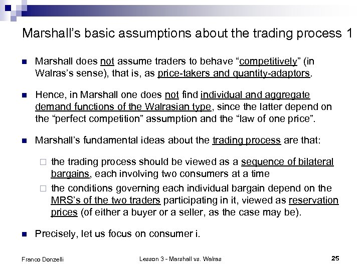 Marshall's basic assumptions about the trading process 1 n Marshall does not assume traders