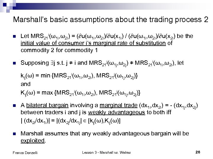 Marshall's basic assumptions about the trading process 2 n Let MRS 21 i(ω1 i,
