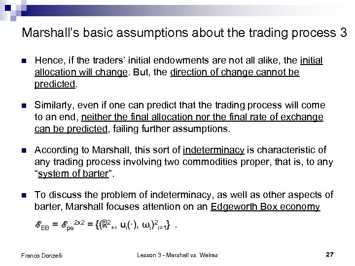 Marshall's basic assumptions about the trading process 3 n Hence, if the traders' initial