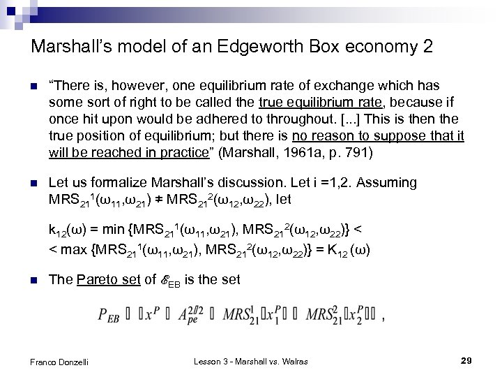 """Marshall's model of an Edgeworth Box economy 2 n """"There is, however, one equilibrium"""
