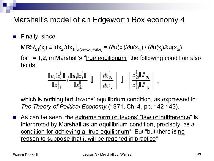 Marshall's model of an Edgeworth Box economy 4 n Finally, since MRSi 21(xi) ≡